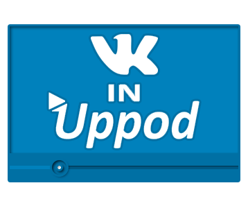 VK VIDEO in UPPOD